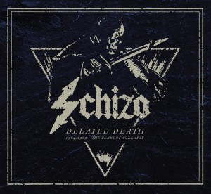 Schizo - Delayed Death – 1984 1989 The Years Of Collapse (2021 F.O.A.D. Records)c